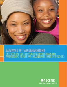 """""""Gateways to Two Generations,"""" a new report from Ascend at the Aspen Institute"""